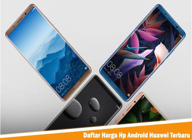 Daftar Harga Hp Android Huawei Terbaru, Harga Hp Android Huawei Terbaru