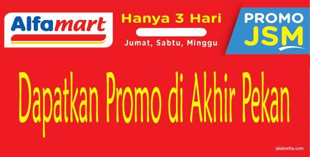 Promo Alfamart, Promo Alfamart Akhir Pekan, Promo Alfamart JSM, Promo JSM