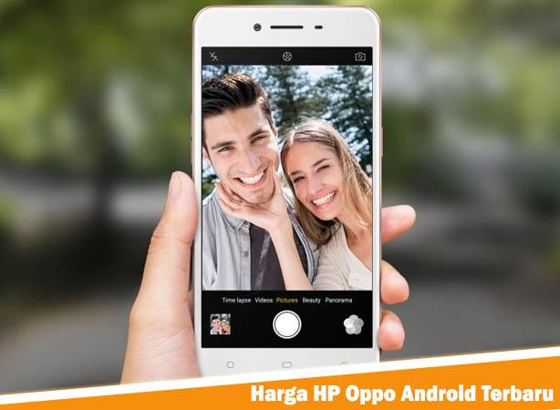 Harga HP Oppo Android Terbaru, Harga HP Oppo, Harga Oppo Terbaru