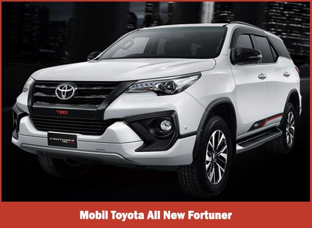 Mobil Toyota All New Fortuner